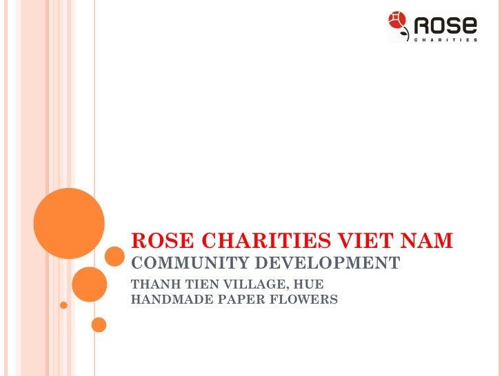 ROSE CHARITIES VIET NAM COMMUNITY DEVELOPMENT  THANH TIEN VILLAGE, HUE HANDMADE PAPER FLOWERS