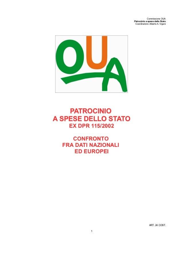 Commissione OUA Patrocinio a spese dello Stato Coordinatore: Alberto A. Vigani PATROCINIOPATROCINIO A SPESE DELLO STATOA S...