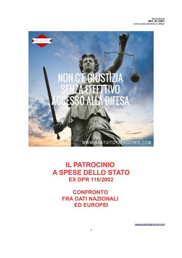 """Associazione ART. 24 COST. """"per la tutela del diritto di difesa"""" IL PATROCINIOIL PATROCINIO A SPESE DELLO STATOA SPESE DEL..."""