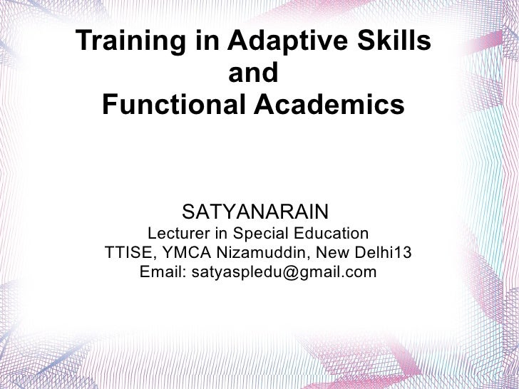 Training in Adaptive Skills            and  Functional Academics          SATYANARAIN       Lecturer in Special Education ...