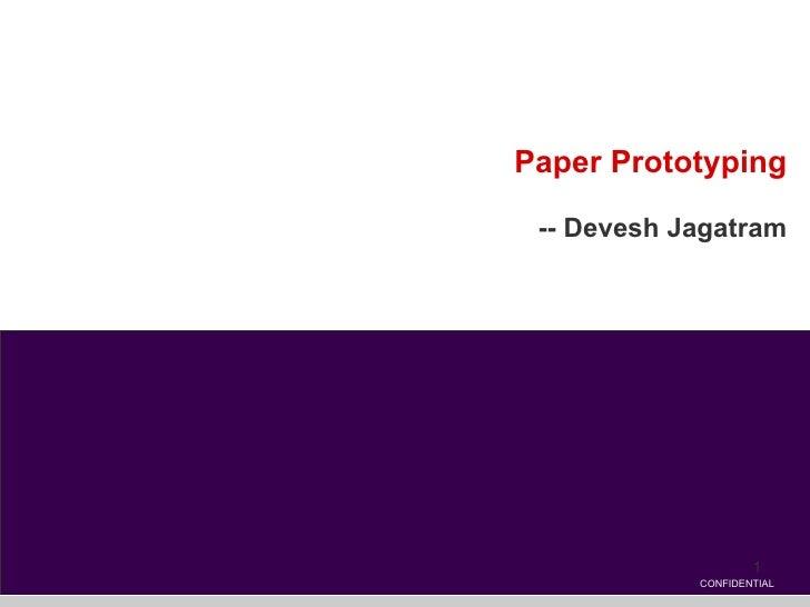 Paper Prototyping -- Devesh Jagatram CONFIDENTIAL