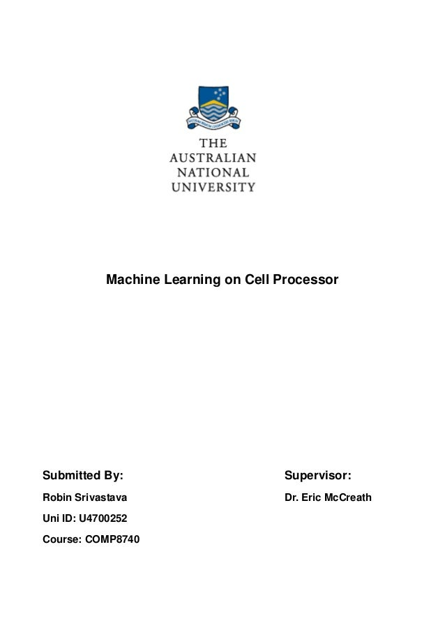Machine Learning on Cell ProcessorSubmitted By:                         Supervisor:Robin Srivastava                      D...
