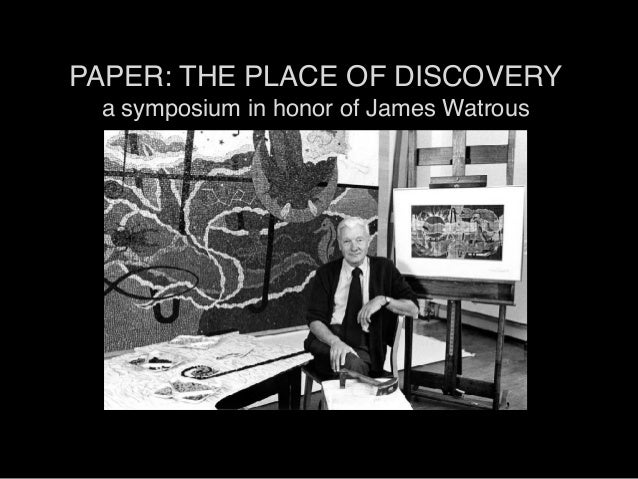 PAPER: THE PLACE OF DISCOVERY