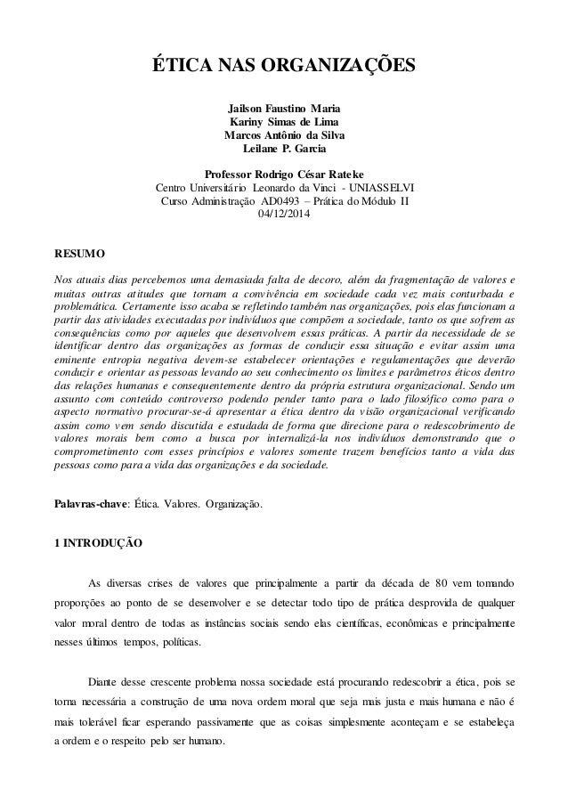 ÉTICA NAS ORGANIZAÇÕES Jailson Faustino Maria Kariny Simas de Lima Marcos Antônio da Silva Leilane P. Garcia Professor Rod...