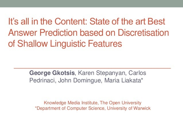 It's all in the Content: State of the art Best Answer Prediction based on Discretisation of Shallow Linguistic Features Ge...