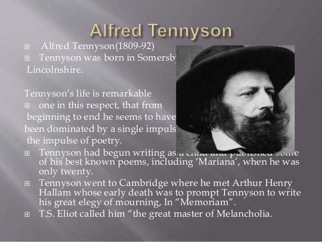  Alfred Tennyson(1809-92)  Tennyson was born in Somersby, Lincolnshire. Tennyson's life is remarkable  one in this resp...