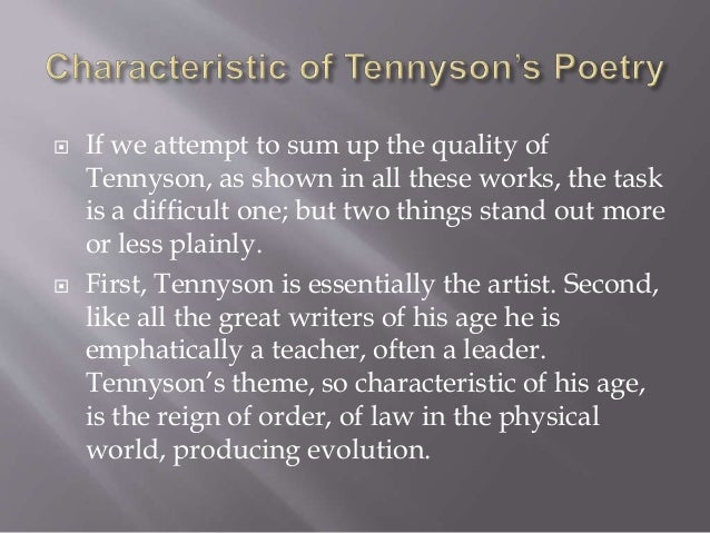  If we attempt to sum up the quality of Tennyson, as shown in all these works, the task is a difficult one; but two thing...
