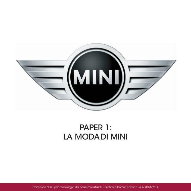 PAPER 1: LA MODA DI MINI  Francesca Nulli - psicosociologia dei consumi culturali - Grafica e Comunicazione - A.A. 2013/20...
