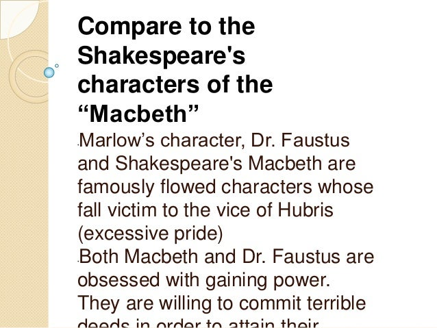 doctor faustus macbeth compare and Doctor faustus is christopher marlowe's most renowned and controversial work  famous for being the first dramatised version of the faustus tale, the play.