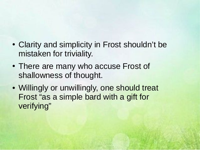 characteristics of robert frosts poetry From from woods to stars: a pattern of imagery in robert frost's poetry  they also take advantage of other characteristics of language that .
