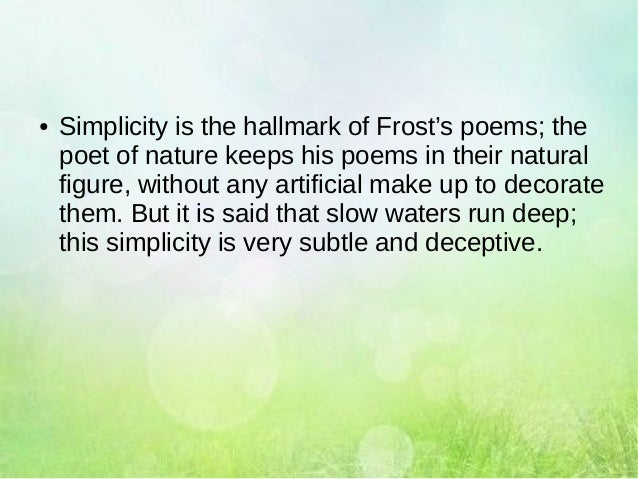 nature in robert frosts poetry essays Robert frost has composed a series of poems that robert frost poetic techniques concerns human nature english robert frost's bond with human nature.