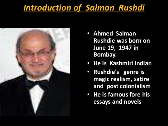 rushdie essays Imaginary homelands is a collection of essays written by salman rushdie covering a wide variety of topics in addition to the title essay, the collection also includes 'commonwealth.