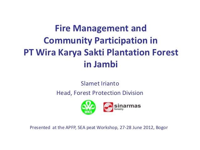 Fire Management and    Community Participation inPT Wira Karya Sakti Plantation Forest              in Jambi              ...