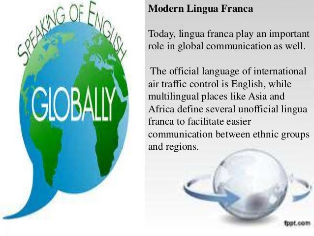 english as lingua franca essay Why bother learning it when everyone spoke english  a world in which  esperanto became the lingua franca would just impose the same.