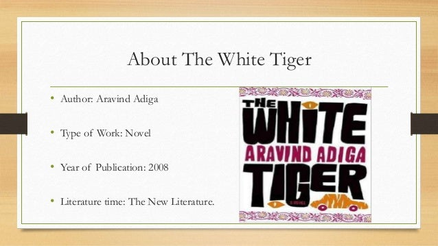 aravind adigas the white tiger english literature essay Discrimination in the white tiger  harper lee in to kill a mockingbird and aravind adiga in the white tiger  english literature essay writing service essays .