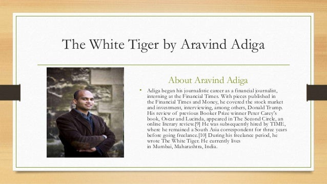 aravind adigas the white tiger english literature essay The white tiger literature mangaloreans adiga arvind fiction aravind adiga  a  vce english text response essay responding to the novel 'the white tiger' by.