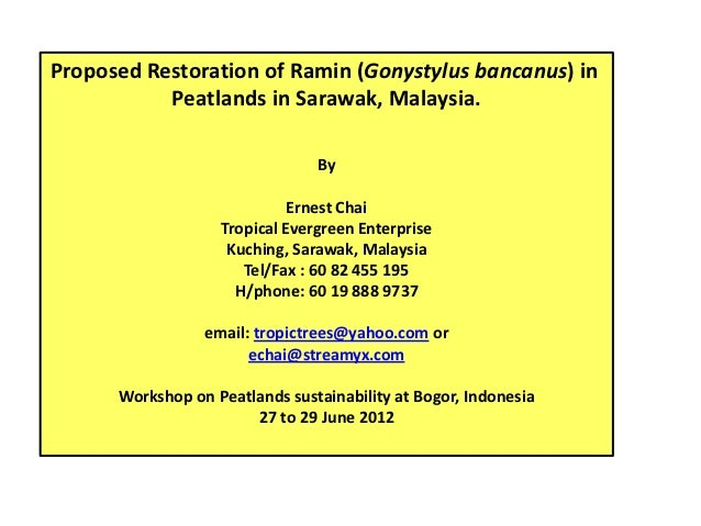 Proposed Restoration of Ramin (Gonystylus bancanus) in           Peatlands in Sarawak, Malaysia.                          ...
