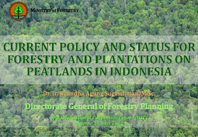 MINISTRY of FORESTRY        IPB International Convention Center (IICC)                  Bogor - 27 June 2012