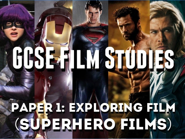 GCSEFilmStudies Paper 1: Exploring Film (Superhero films)