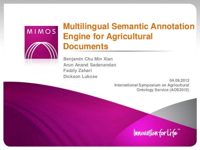 Multilingual Semantic AnnotationEngine for AgriculturalDocumentsBenjamin Chu Min XianArun Anand SadanandanFadzly ZahariDic...