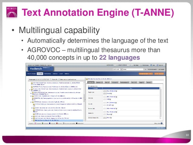 Text Annotation Engine (T-ANNE)• Multilingual capability  • Automatically determines the language of the text  • AGROVOC –...