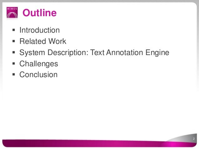 Outline   Introduction   Related Work   System Description: Text Annotation Engine   Challenges   Conclusion         ...