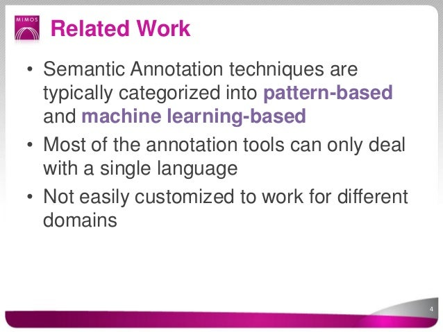 Related Work• Semantic Annotation techniques are  typically categorized into pattern-based  and machine learning-based• Mo...