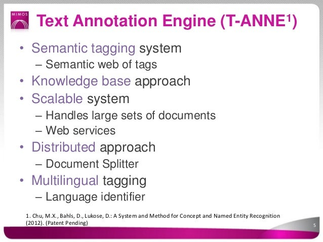 Text Annotation Engine (T-ANNE1)• Semantic tagging system    – Semantic web of tags• Knowledge base approach• Scalable sys...