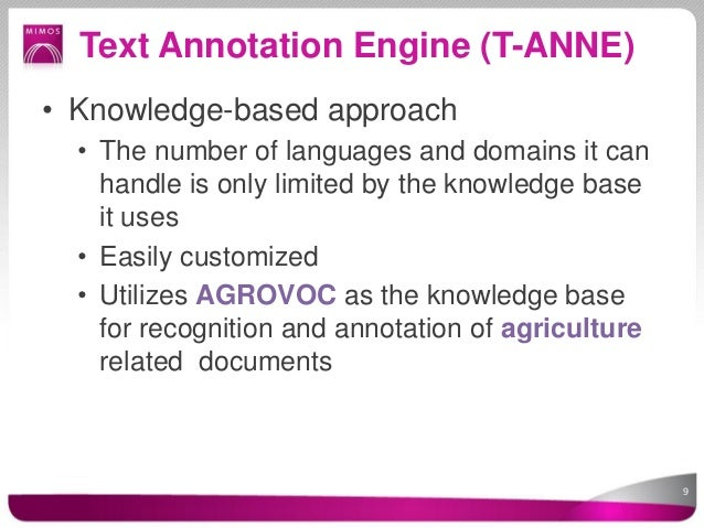 Text Annotation Engine (T-ANNE)• Knowledge-based approach  • The number of languages and domains it can    handle is only ...