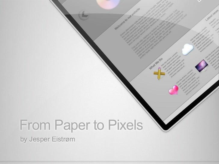 From Paper to Pixelsby Jesper Eistrøm