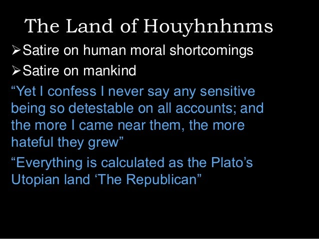 The satirical views of jonathan swift about the houyhnhnms