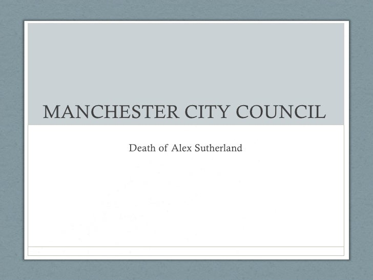 MANCHESTER CITY COUNCIL  Death of Alex Sutherland