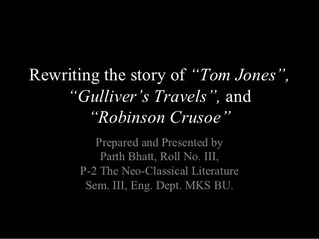 """Rewriting the story of """"Tom Jones"""",    """"Gulliver's Travels"""", and        """"Robinson Crusoe""""         Prepared and Presented b..."""