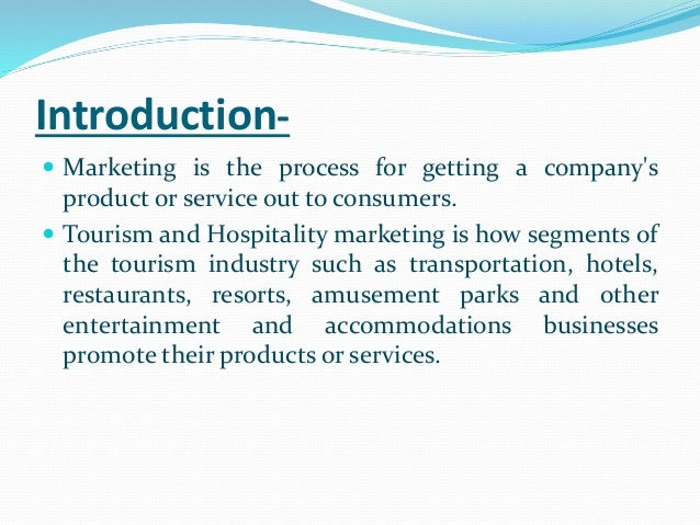 introduction to hospitality and tourism Tourism is a collection of activities, services and industries that delivers a travel experience, including transportation, accommodations, eating and drinking establishments, retail shops, entertainment businesses, activity facilities and other hospitality services provided for individuals or groups traveling away from home.