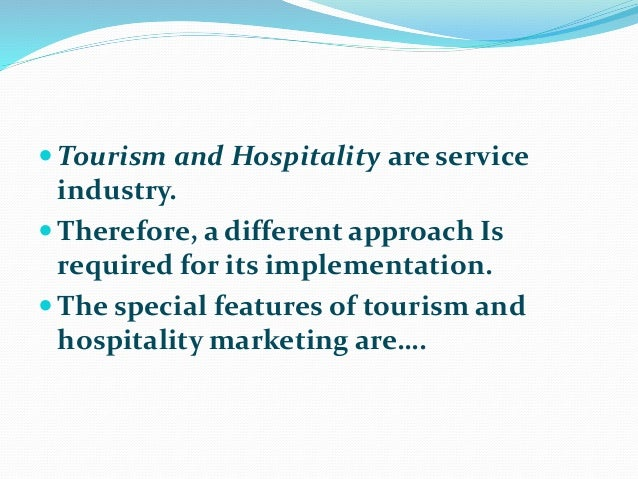 marketing objectives in tourism and hospitality Tourism and hospitality studies 169 aims and objectives 9 sales and marketing strategies 4 customer relations.