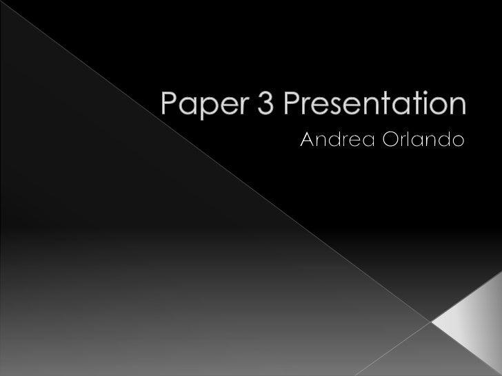 Paper 3 Presentation<br />Andrea Orlando<br />