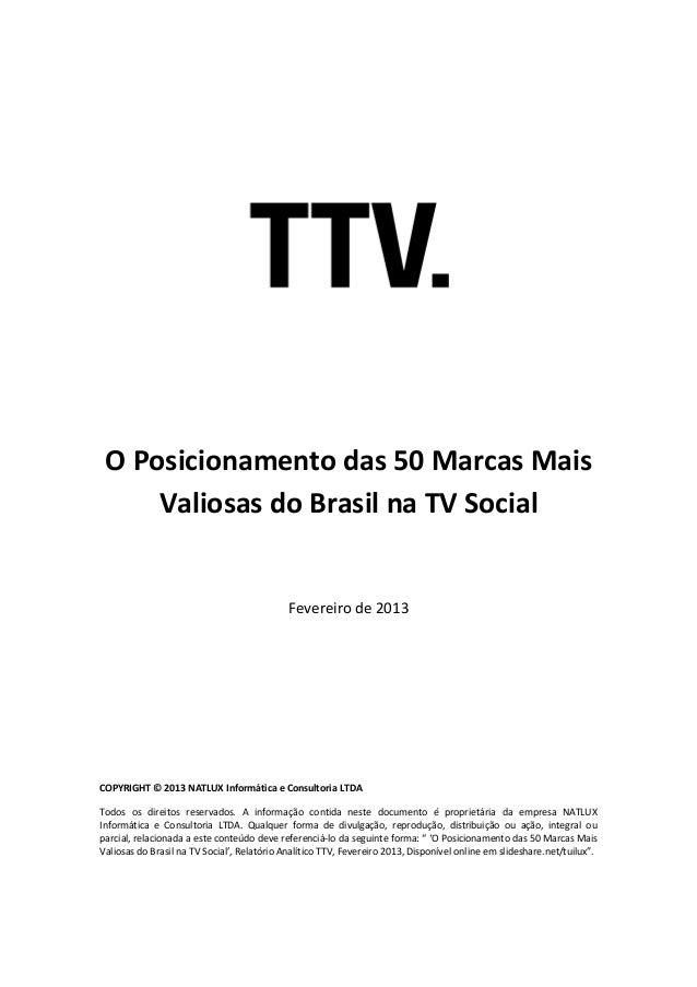 O Posicionamento das 50 Marcas Mais     Valiosas do Brasil na TV Social                                             Fevere...