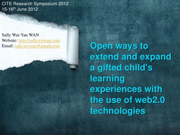 CITE Research Symposium 201215-16th June 2012Sally Wai-Yan WANWebsite: http://sallywywan.comEmail: sallywywan@gmail.com   ...