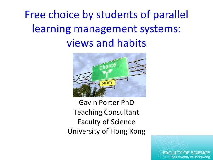 Free choice by students of parallel learning management systems:        views and habits            Gavin Porter PhD      ...