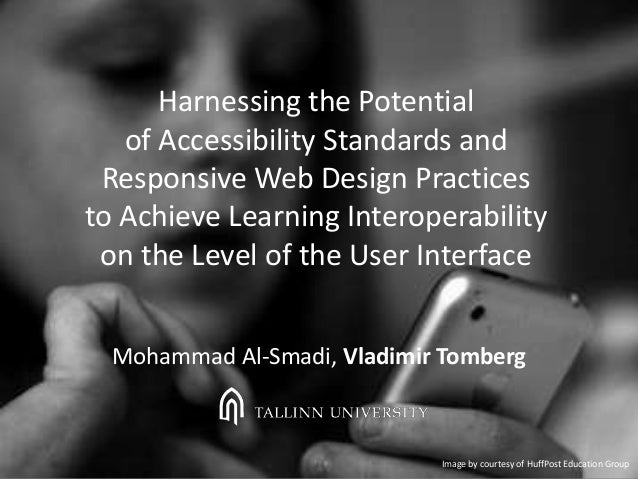 Harnessing the Potential of Accessibility Standards and Responsive Web Design Practices to Achieve Learning Interoperabili...