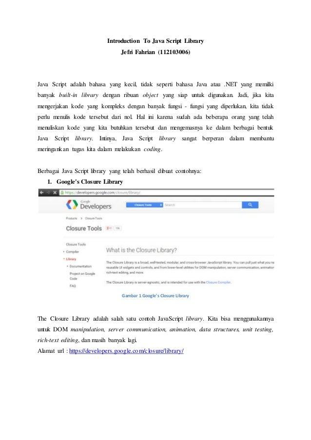 Introduction To Java Script Library Jefri Fahrian (112103006) Java Script adalah bahasa yang kecil, tidak seperti bahasa J...