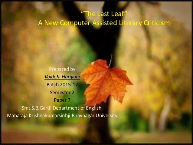 the last leaf essay The the last leaf is one of the most popular assignments among students' documents if you are stuck with writing or missing ideas, scroll down and find inspiration in the best samples.