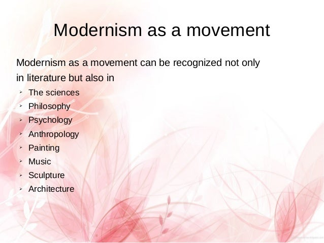 the modernism movement essay Free essay: the breaking away ts eliot's the waste land and the modernist movement essay ts eliot's the waste land and the modernist movement essay.