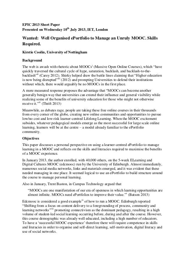 EPIC 2013 Short Paper Presented on Wednesday 10th July 2013, IET, London Wanted: Well Organised ePortfolio to Manage an Un...