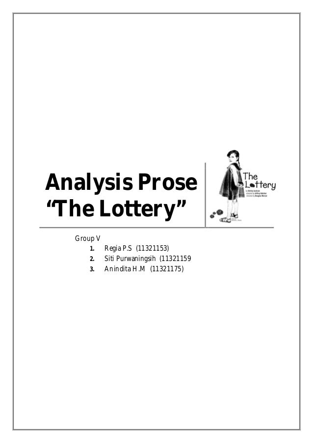 "paper analysis the lottery analysis prose ""the lottery"" group v 1 regia p s 11321153 2 the lottery by shirley jackson"