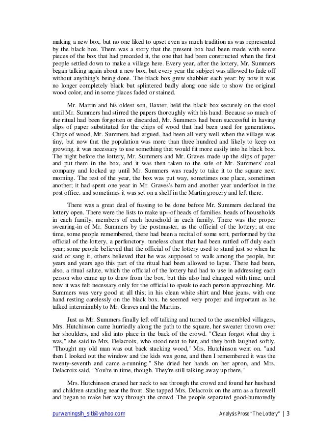 the lottery setting analysis essay A literary analysis of the lottery by shirley jackson shirley jackson's short story, the lottery, ironically gives the lottery a bad meaning the lottery in this story is used for a public stoning, contrary to the first thing that comes to a reader's mind when they think of winning the lottery a big sum of money.
