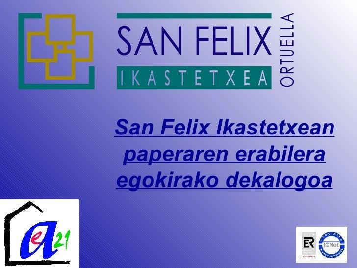 San Felix Ikastetxean  paperaren erabilera egokirako dekalogoa