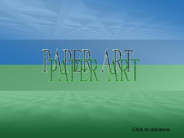PAPER  ART Click to advance