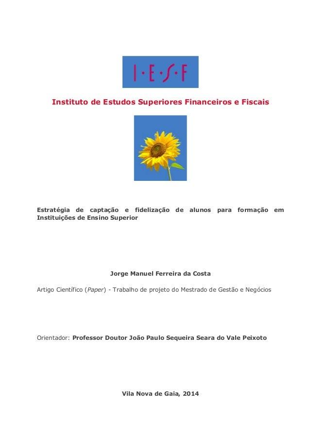 Instituto de Estudos Superiores Financeiros e Fiscais  Estratégia de captação e fidelização de alunos para formação em Ins...