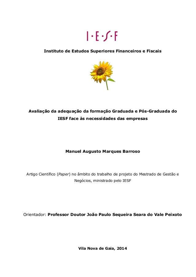 Instituto de Estudos Superiores Financeiros e Fiscais  Avaliação da adequação da formação Graduada e Pós-Graduada do IESF ...